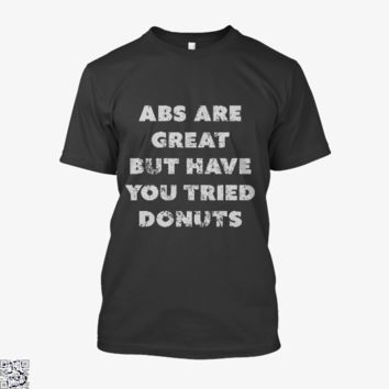 Abs Are Great, Funny Shirt