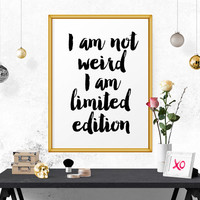 Inspirational Poster, I Am Not Weird.. Motivational Quote, Office Wall Art, Typography Poster, Inspirational Quote, Typography Print