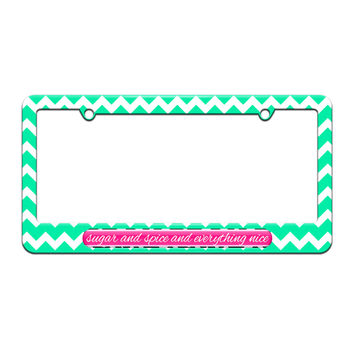 Sugar And Spice And Everything Nice - License Plate Tag Frame - Teal Chevrons Design