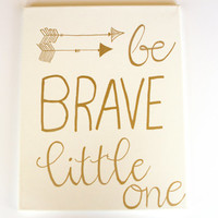 """Hand Painted """"Be Brave Little One"""" Canvas Art"""