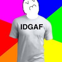 Idgaf (I Don't Give a f#*ck) T Shirt - #Funny #Meme #TShirt - Available In: S, M, L, XL, 2Xl, 3Xl, 4Xl, 5XL