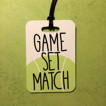 Personalized GAME SET MATCH Tennis Sport Bag Tag - Luggage Tag Bag Tag
