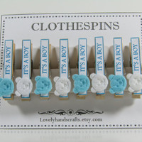 Set of 8 - It's a Boy  - Decorated Clothespins - Baby Shower Favors