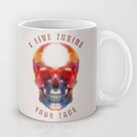 I live inside your face Mug by Fimbis | Society6