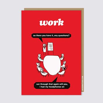 Modern Toss - Work - So There You Have It, Any Questions?  Run Through That Again Will You, I Had My Headphones On - Greeting Card