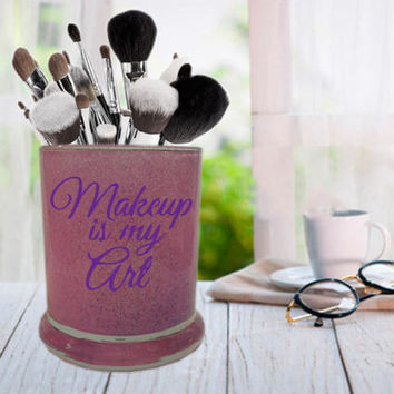 Makeup is My Art, Glitter Makeup Jar, Brush Holder, Beauty Pen Holder, Bathroom / Office Organizer, Toothbrush Holder, Cosmetology Student
