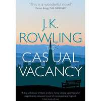 The Casual Vacancy By (author) J. K. Rowling