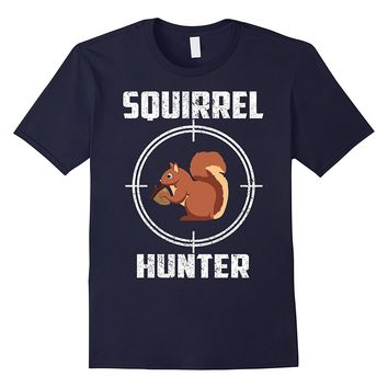 Squirrel Hunter T Shirt Funny Hunting Shirt Gift