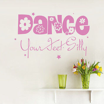 Wall Decal Quotes Dance Your Feet Decals Girl Room Home Decor Sticker Art MR693