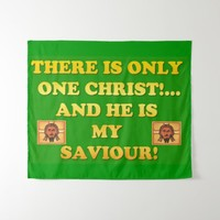 Only One Christ! And He's My Saviour! Tapestry