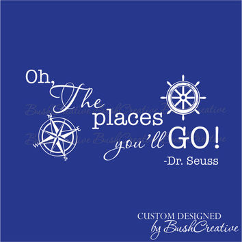 Oh the places you'll go Dr Seuss wall decal