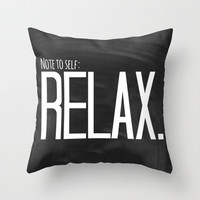 Relax. Throw Pillow by Jeans and Tees and Travel and Cakes