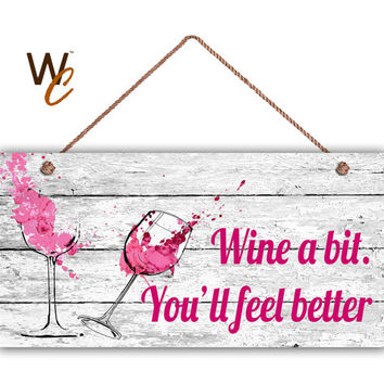 "Wine a Bit You'll Feel Better, Fun Wine Sign, PINK on Rustic White Wood,  5"" x 10"" Sign, Abstract Wine Glasses, Funny Sign, Made To Order"