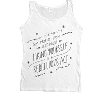 Liking Yourself Is A Rebellious Act -- Women's Tanktop