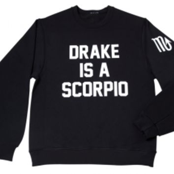 Private Party Drake Is A Scorpio Sweatshirt PRE-ORDER
