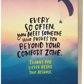 Meet Someone Who Pushes You Beyond Your Comfort Zone Card