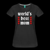 worlds best mom T-Shirt | Birthday Shirts and Accessories