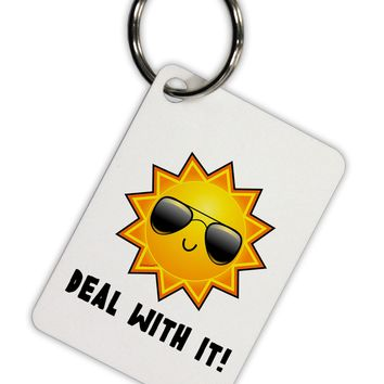 Deal With It Cute Sun Aluminum Keyring Tag by TooLoud