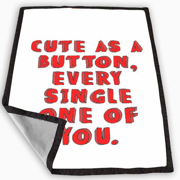 Cute as a Button Case - One Direction Marcel Inspired Blanket for Kids Blanket, Fleece Blanket Cute and Awesome Blanket for your bedding, Blanket fleece *