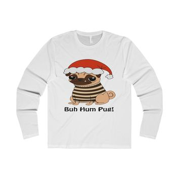 Buh Hum Pug! Christmas Long Sleeve Shirt