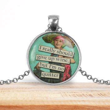 Retro girl wine pendant necklace, I really should give up wine but I'm no quitter, choice of silver or bronze, key ring option