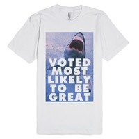 Voted Most Likely To Be Great-Unisex White T-Shirt