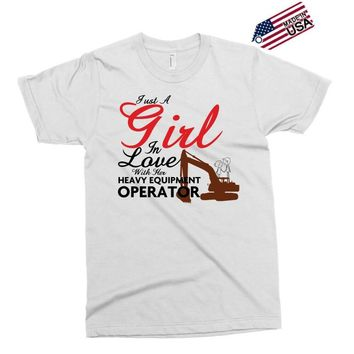 Just A Girl In Love With Her Heavy Equıpment Operator Exclusive T-shirt