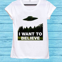 I Want To Believe for t shirt mens and t shirt girls