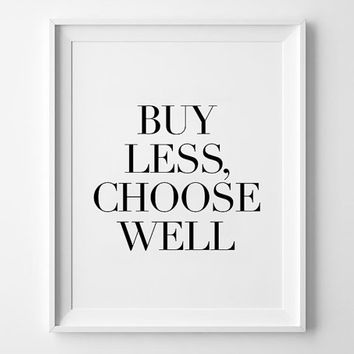 Shopping Poster, print art, typography art, wall decor, mottos, fashion, giclee art, inspirational, quote, motivational,buy less choose well