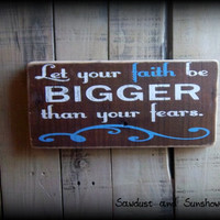 Let Your Faith Be Bigger Than Your Fears, Reclaimed Wooden Sign, Wood Word Art, Scripture Sign, Inspirational Wall Art, Gifts Under 20