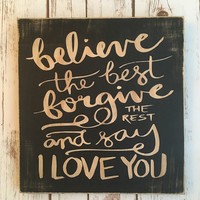 Wooden Sign Quotable Gifts-BELIEVE and FORGIVE-Wall Gallery Art, Custom Wood Sign, Gifts for Her, Family, Housewarming Gift, Kitchen Decor