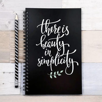 Writing journal, spiral notebook, bullet journal, cute notebook, planner sketchbook blank lined dot grid - There is beauty in simplicity