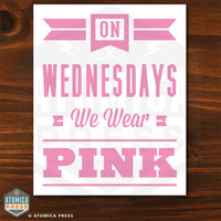 Mean Girls Poster - On Wednesdays We Wear Pink - Printable Digital Poster - 8 x 10 - Regina George