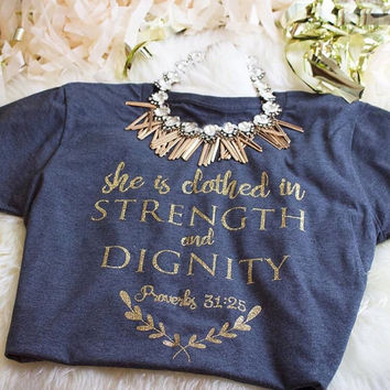 She is Clothed in Strength & Dignity Christian triblend  shirt, soft shirt