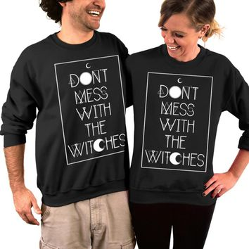 Witch Sweatshirt, Halloween Sweater, Don't Mess with the Witches, Crew Neck Sweatshirt