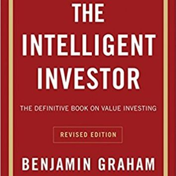 The Intelligent Investor: The Definitive Book on Value Investing. A Book of Practical Counsel (Revised Edition) (Collins Business Essentials) Revised ed. Edition
