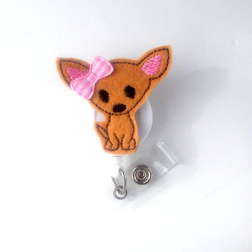 Chihuahua - Name Badge Holder - Cute Badge Reels - Vet Badge - Pediatric Badge Clip  - Nursing Badge - Teacher Badge - Dog Badge
