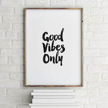 "Printable Art""GOOD VIBES ONLY""Typography Quote,Gift Idea,Typography Poster 110,Instant Download,Wall Decor,Home Decor,Ofice Decor,"