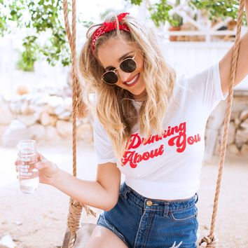 DRINKING ABOUT YOU TEE