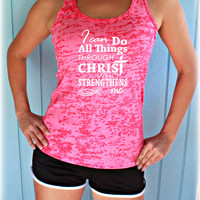 Womens Burnout Workout Tank Top. I Can Do All Things Through Christ. Phillipians 4 13 Bible Verse. Running Tank. Christian Workout Clothing.