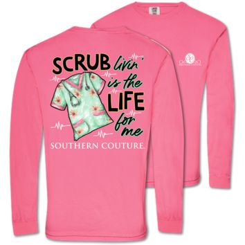 Southern Couture Scrub Livin' Nurse Comfort Colors Long Sleeve T-Shirt
