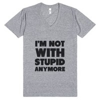 I'm Not With Stupid Anymore-Unisex Athletic Grey T-Shirt