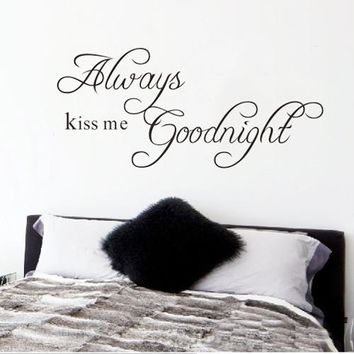 Always Kiss Me Goodnight Wall Decal Sticker