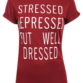 Elspeth Well Dressed Slogan T-Shirt in Burgundy Red