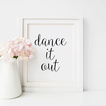 dance it out quote Makeup art Print, Instant Download, Printable Art , Typography Print, Inspiration Quote, Modern Decor,Chanel