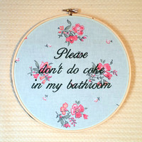 Please don't do coke in my bathroom.. - Funny Embroidery Hoop Bathroom Decor Gift