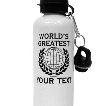 Personalized Worlds Greatest Aluminum 600ml Water Bottle by TooLoud