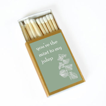 You're the Mint to my Julep Matchbox - Unique Gift - Wedding Matchboxes - Sweet Expressions - Retro Kitchen Decor - Light a Spark