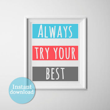 Printable motivational art, always try your best, blue, coral and grey, inspirational typography art, home decor art, girly dorm room art