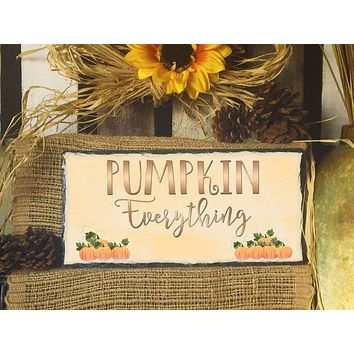Handmade Slate Home Sign - Pumpkin Everything